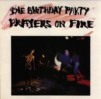 TheBirthdayParty.PrayersOnFire.jpg
